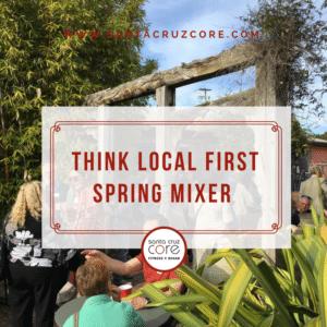 santa-cruz-core-think-local-first-spring-mixer