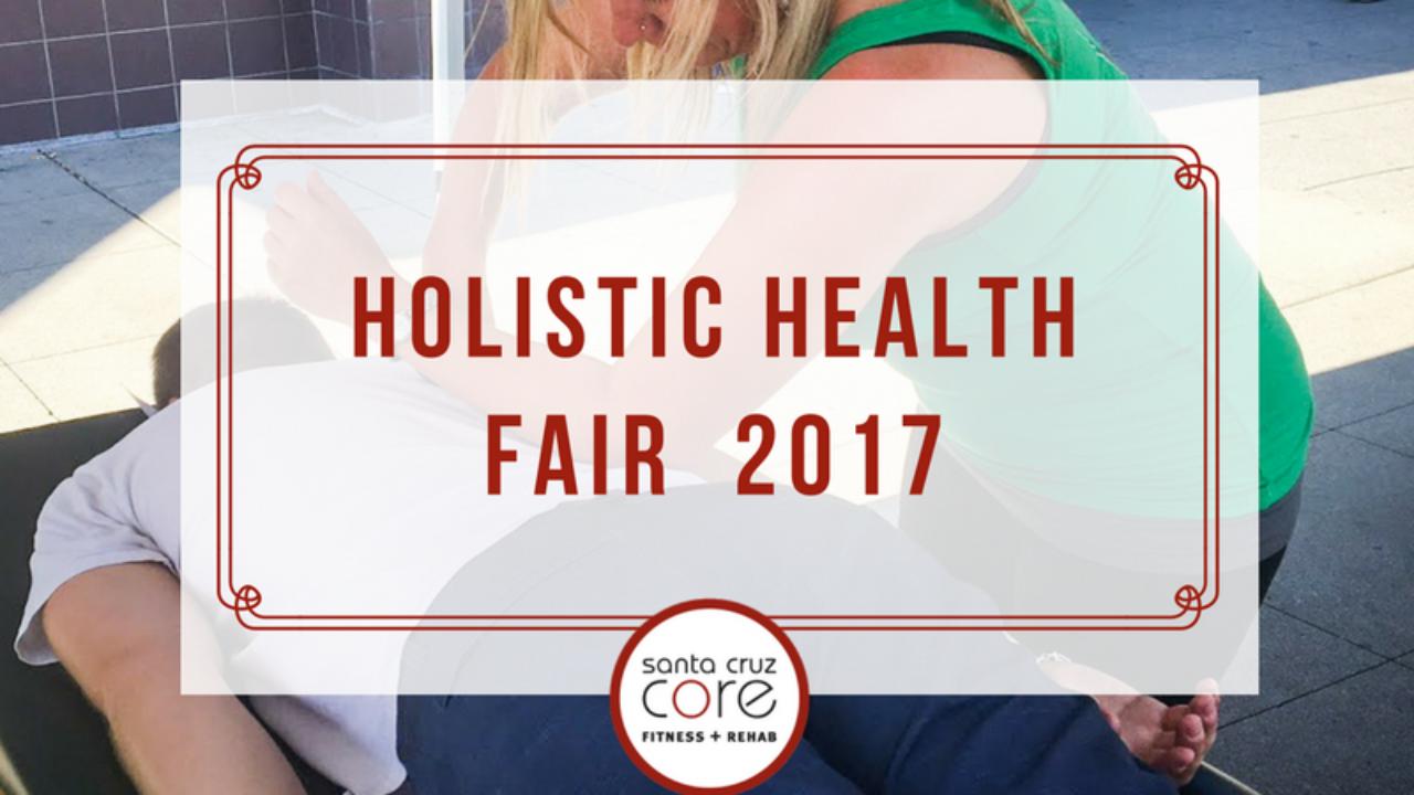 Holistic Health Fair 2017 | Santa Cruz CORE Fitness + Rehab