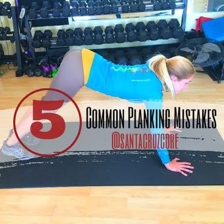 5 Common Planking Mistakes - Santa Cruz Core